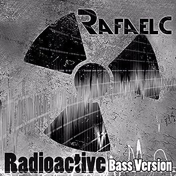 Radioactive (Bass Mix)