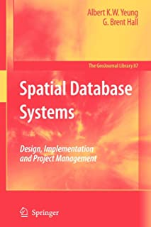 Spatial Database Systems: Design, Implementation and Project Management (GeoJournal Library)