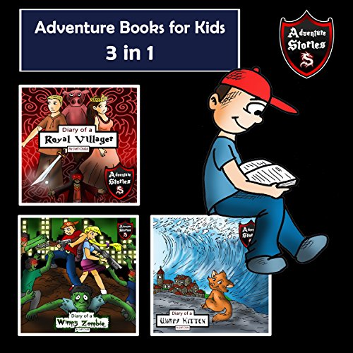 Adventure Books for Kids: 3-in-1 Children's Diaries About Heroes and Villains audiobook cover art