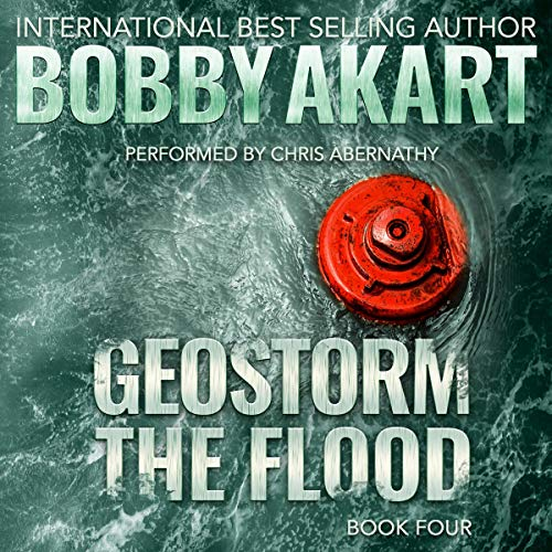 Geostorm the Flood: A Post Apocalyptic EMP Survival Thriller: The Geostorm Series, Book 4