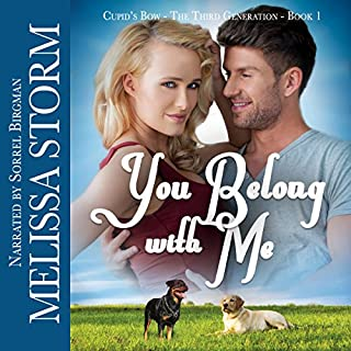 You Belong with Me     Cupid's Bow, Book 5              By:                                                                                                                                 Melissa Storm                               Narrated by:                                                                                                                                 Sorrel Brigman                      Length: 2 hrs and 35 mins     8 ratings     Overall 4.1
