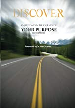 Discover!: 8 Milestones in the Journey of Your Purpose