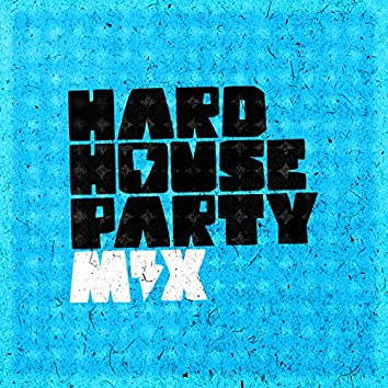 Hard House Party Mix
