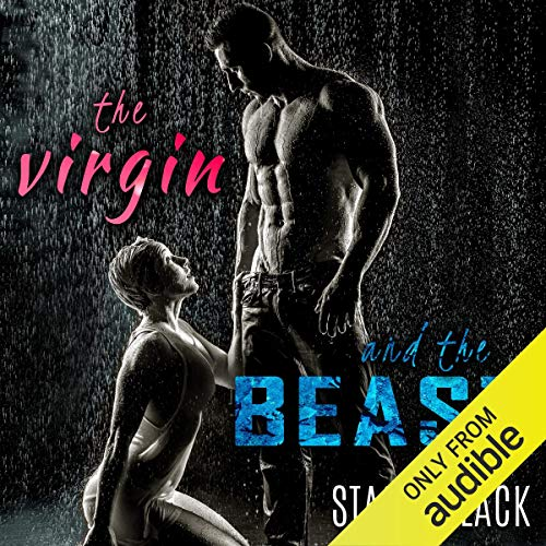 The Virgin and the Beast                   By:                                                                                                                                 Stasia Black                               Narrated by:                                                                                                                                 Cameron O'Malley                      Length: 7 hrs and 35 mins     442 ratings     Overall 4.2
