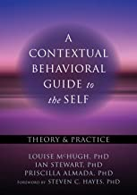 A Contextual Behavioral Guide to the Self: Theory and Practice