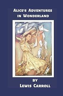Alice's Adventures in Wonderland: Books for kids age 9-12