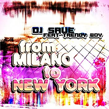 From Milano to New York (feat. Trendy Boy)
