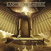 Now, Then & Forever by Earth Wind & Fire (2013-09-10)