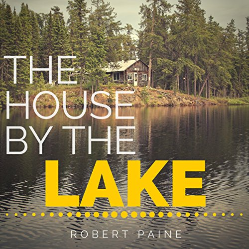 The House by the Lake: A Post-Apocalyptic Novella audiobook cover art