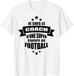 Homme coach d'une super équipe de foot - cadeau coach super coach T-Shirt