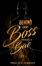 Behind Every Boss There's A Bae