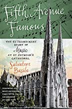 Fifth Avenue Famous: The Extraordinary Story of Music at St. Patrick's Cathedral (Empire State Editions)