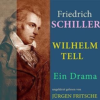 Wilhelm Tell     Ein Drama              Autor:                                                                                                                                 Friedrich Schiller                               Sprecher:                                                                                                                                 Jürgen Fritsche                      Spieldauer: 4 Std. und 10 Min.     10 Bewertungen     Gesamt 4,5
