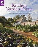 Kitchen Garden Estate: Traditional country-house techniques for the modern gardener or smallholder (National Trust Home & Garden)