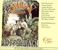 Offenbach - Robinson Crusoテゥ / Brecknock ツキ Kenny ツキ Browne ツキ Hill Smith ツキ Oliver ツキ Opie ツキ Hartle ツキ Parfitt ツキ RPO ツキ A. Francis by John Brecknock (1994-08-09)