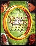Le Seigneur des Anneaux (guide du film) La Communauté de l'Anneau