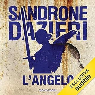 L'angelo     Le indagini di Colomba e Dante 2              Di:                                                                                                                                 Sandrone Dazieri                               Letto da:                                                                                                                                 Viola Graziosi                      Durata:  13 ore     258 recensioni     Totali 4,5