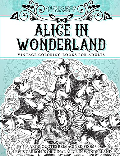 Coloring Books For Grownups Alice In Wonderland Vintage Adults