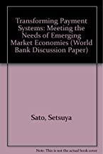 Transforming Payment Systems: Meeting the Needs of Emerging Market Economies (World Bank Discussion Paper)