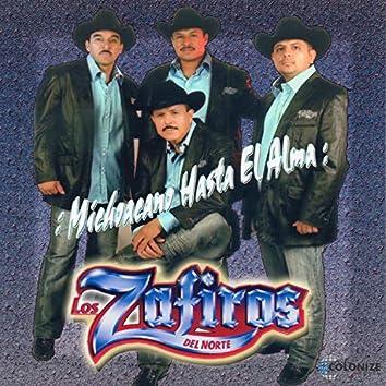 Michoacano Hasta El Alma