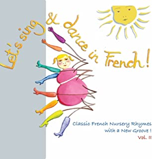 Let's Sing & Dance in French! Vol. II (Classic French Nursery Rhymes with a New Groove!)