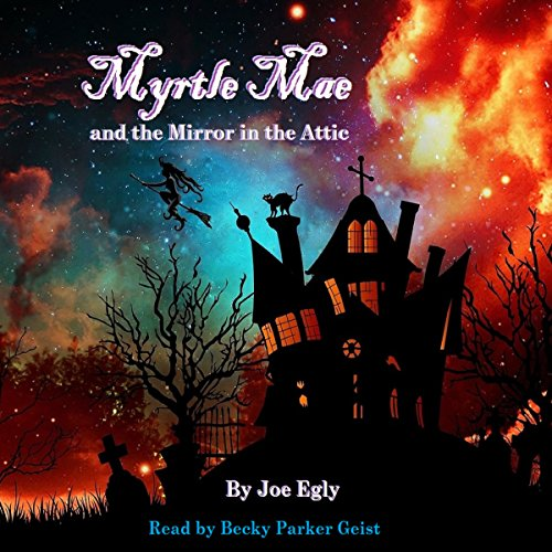 Myrtle Mae and the Mirror in the Attic audiobook cover art