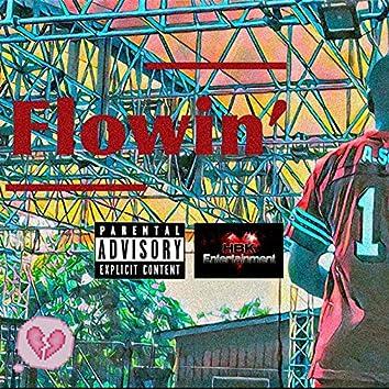 Flowin'