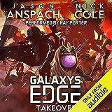 Galaxy's Edge Part VI: Takeover: Galaxy's Edge Series, Book 6 | Galaxy's Edge Season 2, Book 1
