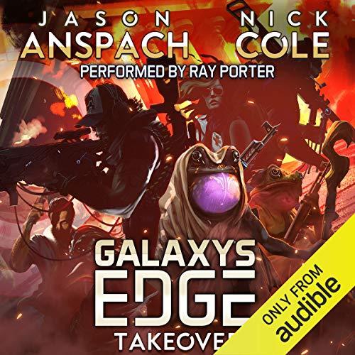 Galaxy's Edge Part VI: Takeover: Galaxy's Edge Series, Book 6   Galaxy's Edge Season 2, Book 1