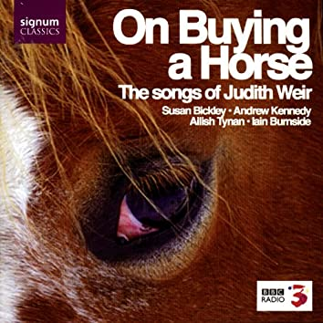 On Buying A Horse: The Songs of Judith Weir