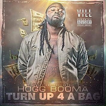 Turn Up 4 a Bag