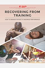Recovering from Training: How to Manage Fatigue to Maximize Performance (Renaissance Periodization Book 4) Kindle Edition