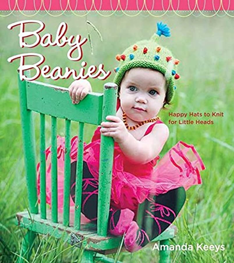 Random House Baby Beanies: Happy Hats to Knit for Little Heads