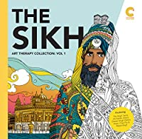 The Sikh Art Therapy Collection Vol: 1: Colouring Book For Adults (The Art Therapy Collection)