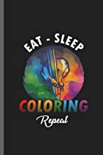 Eat-Sleep Coloring Repeat: Coloring hobby Sayings Quotes Lifestyle Routine everyday Athlete Varsity Gift (6