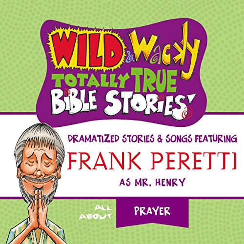 Couverture de Wild and Wacky Totally True Bible Stories: All About Prayer