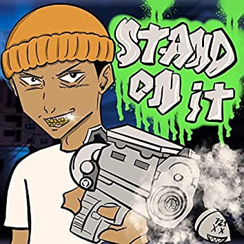 Stand on it (feat. 721gusto)