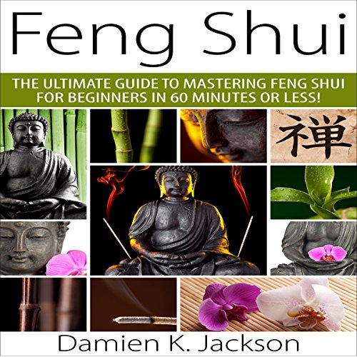 Feng Shui     The Ultimate Guide to Mastering Feng Shui for Beginners in 60 Minutes or Less!              By:                                                                                                                                 Damien Jackson                               Narrated by:                                                                                                                                 Hillary Hawkins                      Length: 30 mins     Not rated yet     Overall 0.0