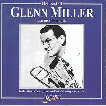 The Best Of Glenn Miller & His Orchestra