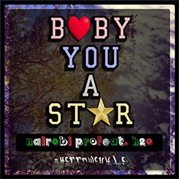 Baby You A Star (feat. h2o ProductionZ)