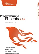 Programming Phoenix ≥ 1.4: Productive  > Reliable  > Fast