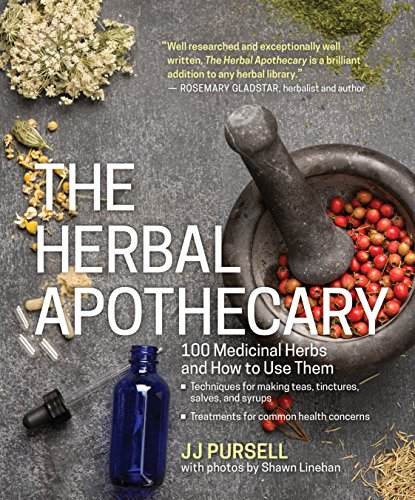Compare Textbook Prices for The Herbal Apothecary: 100 Medicinal Herbs and How to Use Them 1 Edition ISBN 9781604695670 by Pursell, JJ