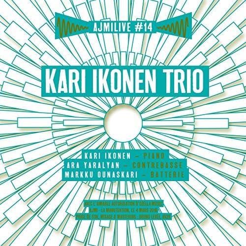 Kari Ikonen Trio feat. Ara Yaralyan & Markku Ounaskari