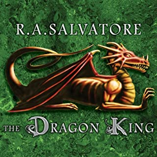 The Dragon King                   By:                                                                                                                                 R. A. Salvatore                               Narrated by:                                                                                                                                 David Drummond                      Length: 13 hrs and 57 mins     59 ratings     Overall 4.5