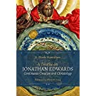 A Treatise on Jonathan Edwards, Continuous Creation and Christology (A Series of Treatises on Jonathan Edwards) (Volume 1)