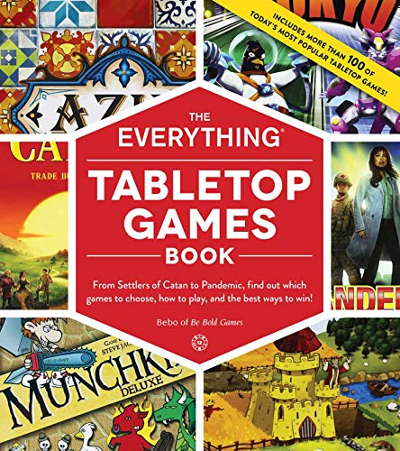 The Everything Tabletop Games Book: From Settlers of Catan to Pandemic, Find Out Which Games to Choose, How to Play, and the Best Ways to Win! (Everything®) (English Edition)