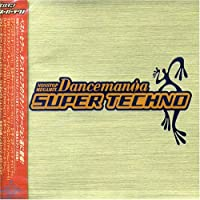 Dancemania Super Techno by Various Artists (2000-11-01)