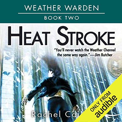Heat Stroke     Weather Warden, Book 2              Written by:                                                                                                                                 Rachel Caine                               Narrated by:                                                                                                                                 Dina Pearlman                      Length: 9 hrs and 58 mins     1 rating     Overall 5.0