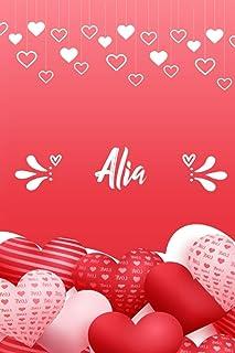 Alia: Carnet de notes 6 x 9 pouces | Prénom personnalisé Alia | cadeau Saint-Valentin pour femme, petite amie,sœur…| Livre...