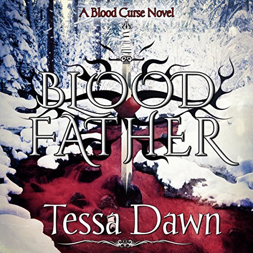 Blood Father     Blood Curse, Book 6              By:                                                                                                                                 Tessa Dawn                               Narrated by:                                                                                                                                 Eric G. Dove                      Length: 12 hrs and 54 mins     2 ratings     Overall 5.0